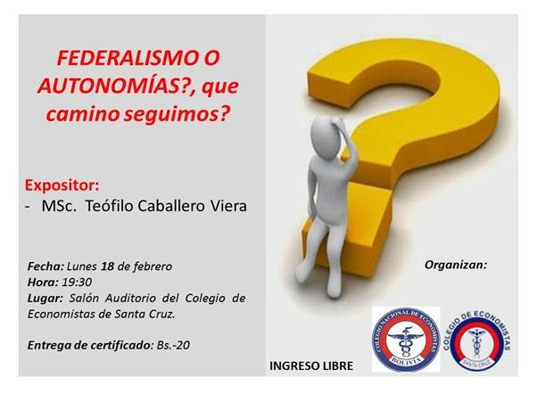 ¿Federalismo o Autonomía?:disertación de expresidente de Colegio de Economistas Teófilo Caballero