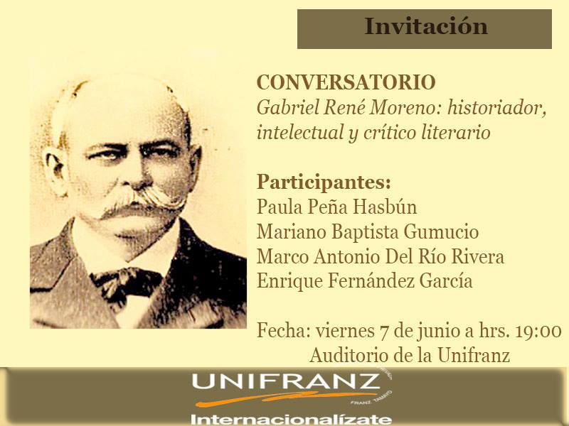 Cuatro intelectuales conversan sobre vida y obra del príncipe de los escritores bolivianos Gabriel René Moreno
