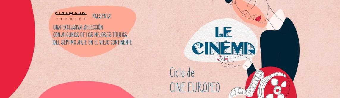 """Cinemark presenta """"Le Cinema"""" el ciclo de cine europeo con seis películas multipremiadas"""