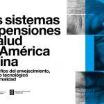CAF alerta envejecimiento acelerado en la población de América Latina y plantea desafíos para su protección social